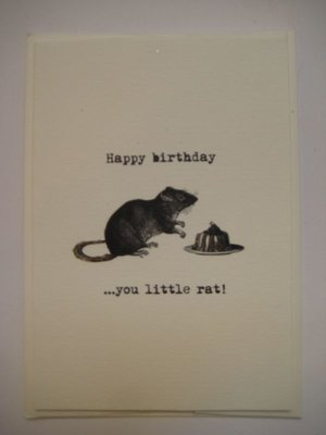 Happy birthday … you little rat!